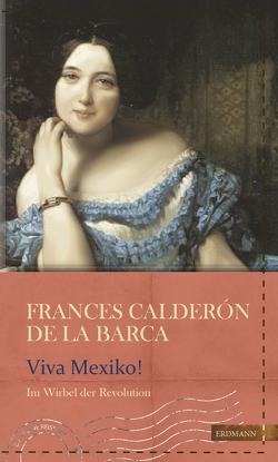Viva Mexico von Barca,  Frances Calderón de la, Gretter,  Susanne, Ruschkowski,  Klaudia
