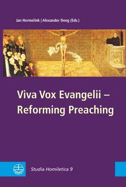 Viva Vox Evangelii – Reforming Preaching von Deeg,  Alexander, Hermelink,  Jan