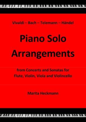 Vivaldi – Bach – Telemann – Händel:  Piano Solo Arrangements from Concerts and Sonatas for Flute, Violin, Viola and Violincello von Heckmann,  Marita
