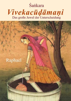 Vivekacudamani von Philosophia perennis e.V.,  -, Raphael, Sankara
