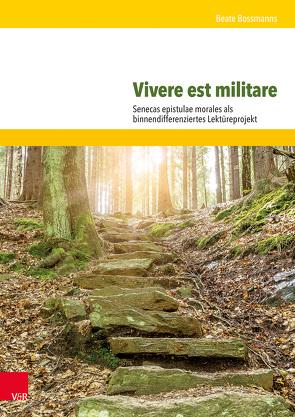 Vivere est militare von Bossmanns,  Beate, Kriegler,  Reinhold