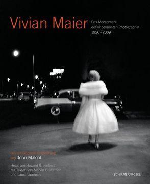 Vivian Maier – Das Meisterwerk der unbekannten Photographin 1926-2009 von Greenberg,  Howard, Heiferman,  Marvin, Lippman,  Laura, Maloof,  John