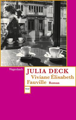 Viviane Èlisabeth Fauville von Deck,  Julia, Weber,  Anne