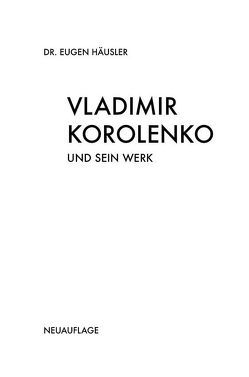 Vladimir Korolenko und sein Werk von Hauck,  Helmut, Häusler,  Eugen