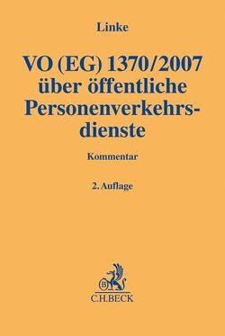 VO (EG) 1370/2007 von Bayreuther,  Frank, Fehling,  Michael, Kaufmann,  Marcel, Linke,  Benjamin, Lübbig,  Thomas, Prieß,  Hans-Joachim, Pünder,  Hermann