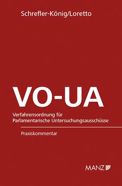 VO-UA – Verfahrensordnung für Parlamentarische Untersuchungsausschüsse von Loretto,  David, Schrefler-König,  Alexandra