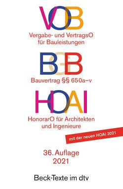 VOB / BGB / HOAI, VOB Vergabe- und Vertragsordnung für Bauleistungen Teil A und B. BGB Bauvertrag §§ 650 a-v. HOAI Verordnung über Honorare für Leistungen der Architekten und der Ingenieure
