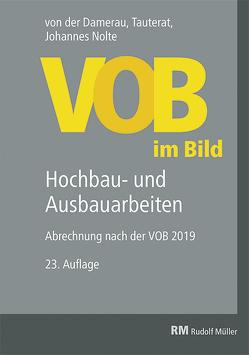 VOB im Bild – Hochbau- und Ausbauarbeiten von Franz,  Rainer, Nolte,  Johannes