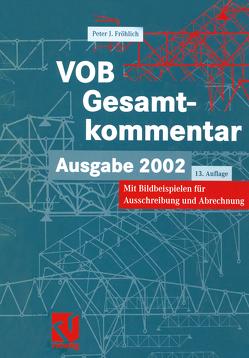 VOB Vergabe- und Vertragsordnung für Bauleistungen – Gesamtkommentar von Fröhlich,  Peter