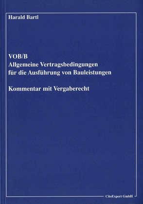 VOB/B – Allgemeine Vertragsbedingungen für die Ausführung von Bauleistungen, Kommentar mit Vergaberecht von Bartl,  Harald