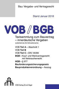 VOB/BGB Textsammlung zum Bauvertrag – innerdeutsche Vergaben (Stand Januar 2018) von Frikell,  Eckhard, Hofmann,  Olaf