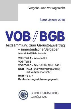 VOB/BGB Textsammlung zum Gerüstbauvertrag – innerdeutsche Vergaben (Stand Januar 2018) von Bundesinnung Gerüstbau, Frikell,  Eckhard, Hofmann,  Olaf
