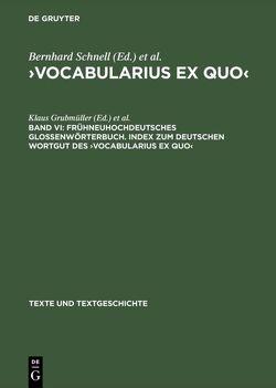 ›Vocabularius Ex quo‹ / Frühneuhochdeutsches Glossenwörterbuch. Index zum deutschen Wortgut des ›Vocabularius Ex quo‹ von Grubmüller,  Klaus, Stock,  Markus