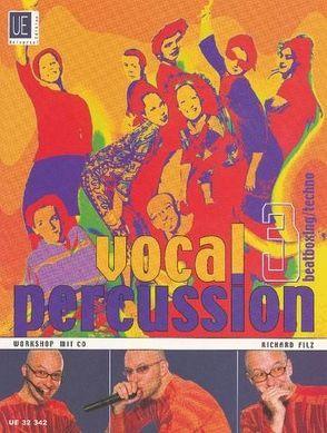 Vocal Percussion 3 – beatboxing/ techno mit CD, für Percussion- bzw. Vokalensemble im Einzel- und Gruppenunterricht von Filz,  Richard