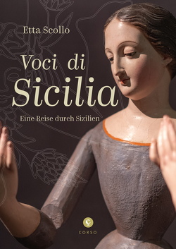 Voci di Sicilia von Ruschkowski,  Klaudia, Scollo,  Etta, Storch,  Antonio Maria (Fotogr.)