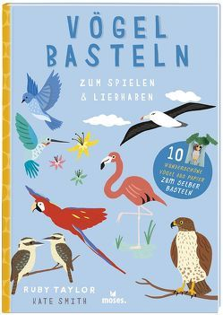 Vögel basteln von Kelly,  Susan, Schmidt-Wussow,  Susanne, Taylor,  Ruby