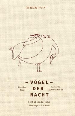 Vögel der Nacht von Günther-Keßler,  Katharina, Zaeri,  Mehrdad