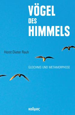 Vögel des Himmels von Rauh,  Horst Dieter
