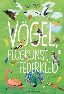 Vögel, Flugkunst, Federkleid von Panzacchi,  Cornelia, Zommer,  Yuval