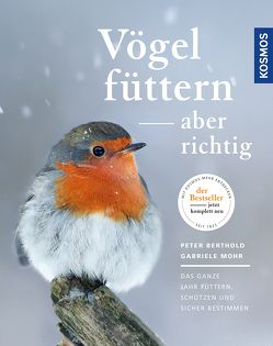 Vögel füttern, aber richtig von Berthold,  Peter, Mohr,  Gabriele