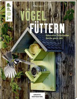 Vögel füttern (KREATIV.INSPIRATION.) von Schmitt,  Gudrun