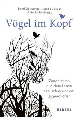 Vögel im Kopf von Gomeringer,  Bernd, Sänger,  Jessica, Sünkel,  Ulrike