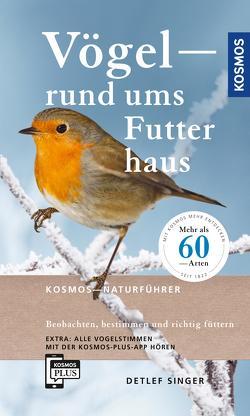 Vögel rund ums Futterhaus von Singer,  Detlef