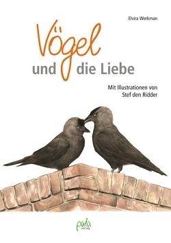 Vögel und die Liebe von den Ridder,  Stef, Werkman,  Elvira, Wloch,  Stephanie