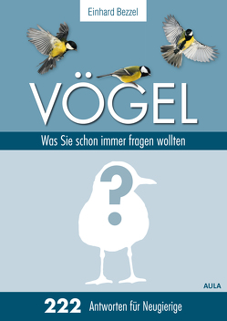 Vögel: Was Sie schon immer fragen wollten von Bezzel,  Einhard