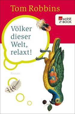 Völker dieser Welt, relaxt! von Hollanda,  Roberto de, pociao, Robbins,  Tom
