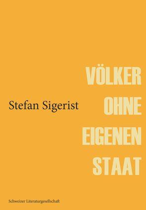 Völker ohne eigenen Staat von Sigerist,  Stefan