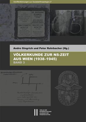 Völkerkunde zur NS-Zeit aus Wien (1938–1945) von Gingrich,  Andre, Rohrbacher,  Peter
