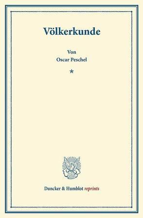 Völkerkunde. von Peschel,  Oscar