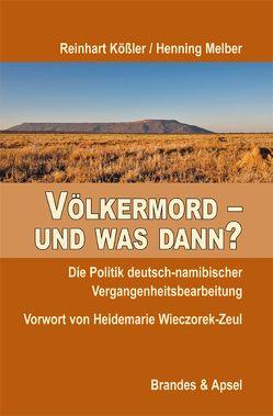Völkermord – und was dann? von Kößler,  Reinhart, Melber,  Henning, Wieczorek-Zeul,  Heidemarie