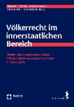 Völkerrecht im innerstaatlichen Bereich von Binder,  Christina, Fuchs,  Claudia, Goldmann,  Matthias, Kleinlein,  Thomas, Lachmayer,  Konrad