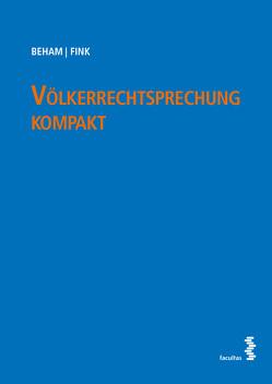 Völkerrechtsprechung kompakt von Beham,  Markus, Fink,  Melanie