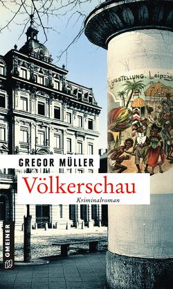 Völkerschau von Müller,  Gregor