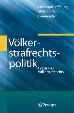 Völkerstrafrechtspolitik von Kirsch,  Stefan, Safferling,  Christoph