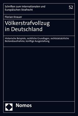 Völkerstrafvollzug in Deutschland von Knauer,  Florian
