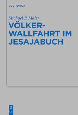 Völkerwallfahrt im Jesajabuch von Maier,  Michael P.