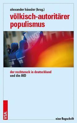 Völkisch-autoritärer Populismus von Häusler,  Alexander