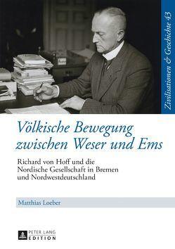 Völkische Bewegung zwischen Weser und Ems von Loeber,  Matthias
