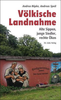 Völkische Landnahme von Röpke,  Andrea, Speit,  Andreas