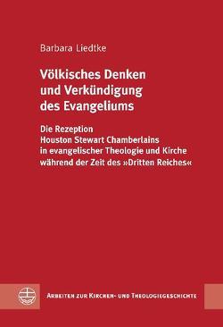 Völkisches Denken und Verkündigung des Evangeliums von Liedtke,  Barbara