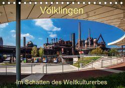 Völklingen. Im Schatten des Weltkulturerbes (Tischkalender 2019 DIN A5 quer) von Guthörl,  Werner