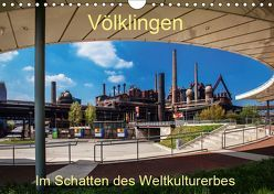 Völklingen. Im Schatten des Weltkulturerbes (Wandkalender 2019 DIN A4 quer) von Guthörl,  Werner