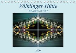 Völklinger Hütte Welterbe seit 1994 (Tischkalender 2020 DIN A5 quer) von Rufotos