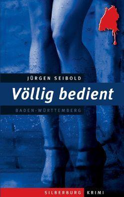 Völlig bedient von Seibold,  Jürgen