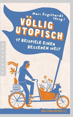 Völlig utopisch von Engelhardt,  Marc