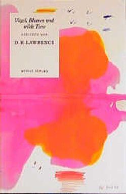Vögel, Blumen und wilde Tiere von Lawrence,  David H, Schlüter,  Wolfgang, Weidle,  Stefan